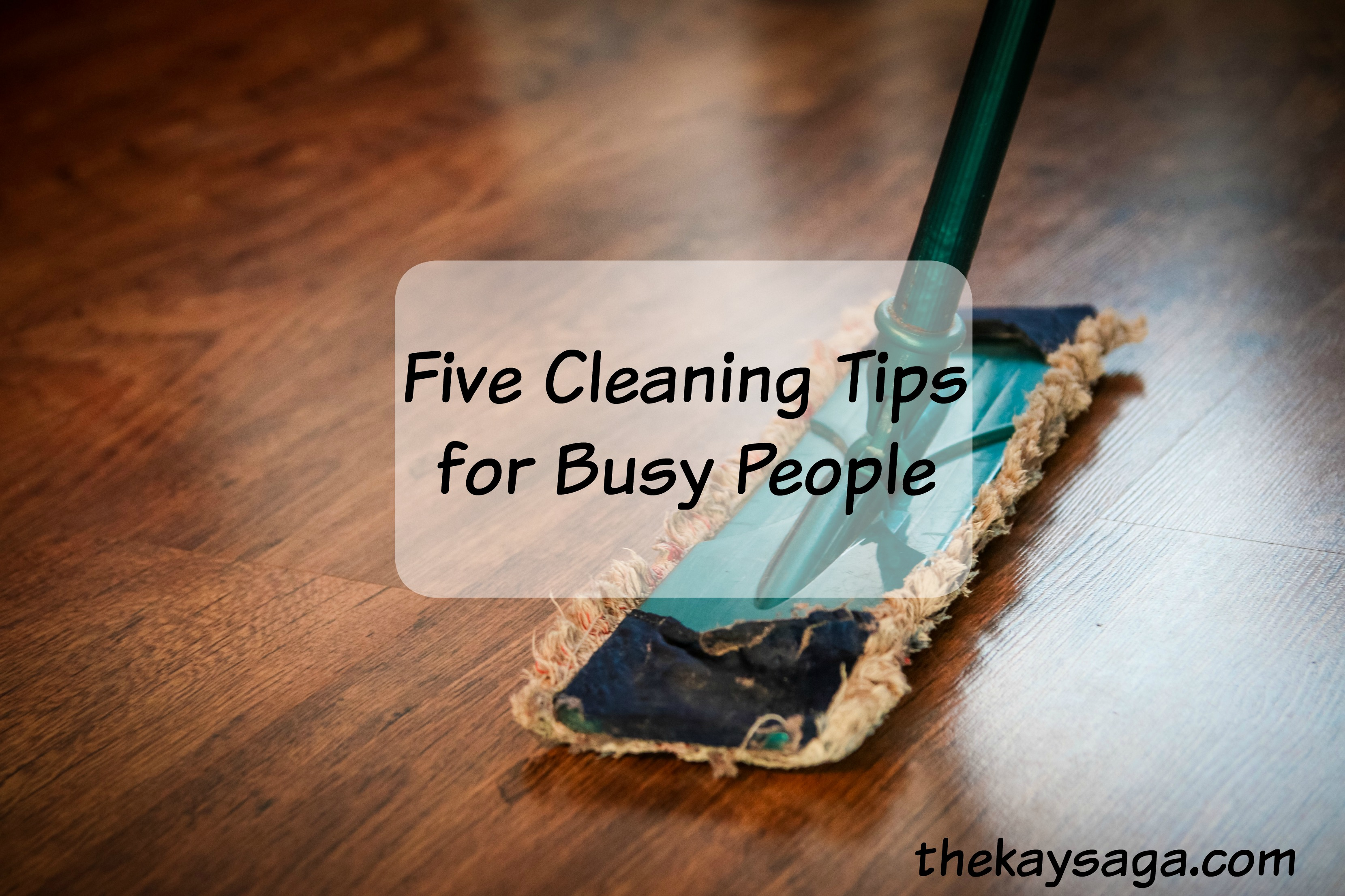 Five Cleaning Tips for Busy People